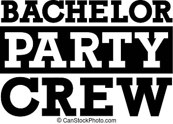Bachelor party crew - fat font
