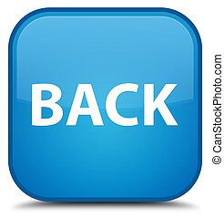 Back special cyan blue square button