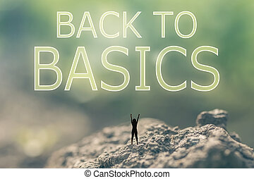 Back to Basics - Concept of with a person stand in the ...