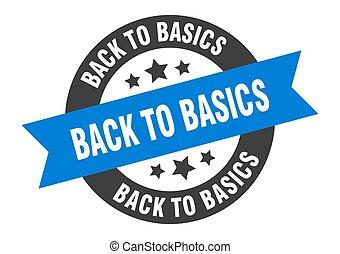 back to basics sign. round ribbon sticker. isolated tag