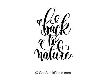 back to nature - hand written lettering positive quote