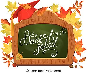 Back To School card. Green chalkboard, Graduation Cap and autumn leaves.