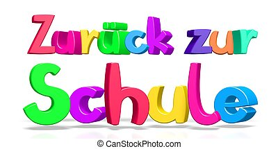 Back to school (English)/ Zuruck zur Schule (German)