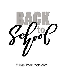 Back to school handwritten lettering text. Label calligraphy vector illustration