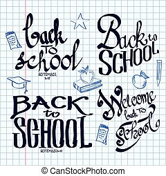 Back to school lettering and calligraphic on a sheet of exercise book.