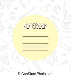 Back to school outline doodle notebook design and hand lettering sign. Background with hand drawn school supplies seamless pattern