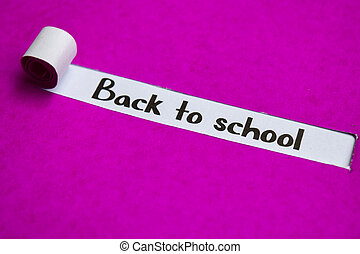 Back to School text, Inspiration, Motivation and business concept on purple torn paper