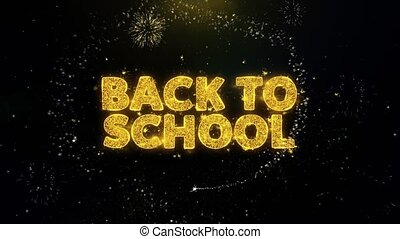 Back To School Text on Gold Particles Fireworks Display.