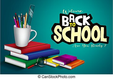 Back to school vector banner background. Welcome back to school text with books, pens and mug holder educational supplies element for class study items design.