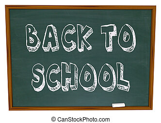Back to School - Words on Chalkboard - The words Back to...