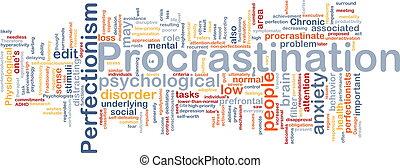 Background concept wordcloud illustration of procrastination...