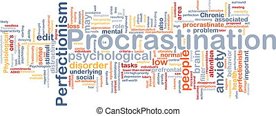 Background concept wordcloud illustration of procrastination...