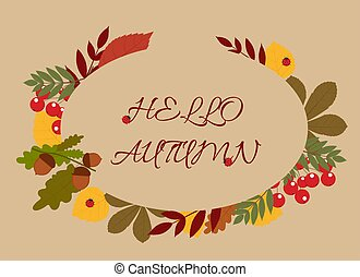 Background illustration with text hello autumn, fall foliage, rowan berries, acorns and ladybirds