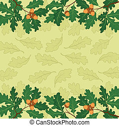 Background, oak branch and leaves - Background, pattern of...