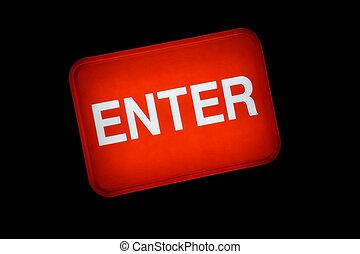 Backlit Enter Button Sign - Backlit red enter sign or...