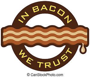 Bacon symbol featuring the words, %u201CIn Bacon We Trust%u201D.