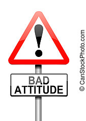 Bad attitude concept. - Illustration depicting a sign with a...