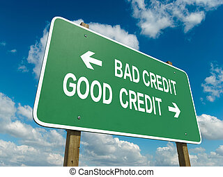 bad credit good credit - A road sign with bad credit good...