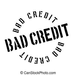 Bad Credit rubber stamp. Grunge design with dust scratches....