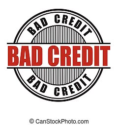 Bad credit stamp - Bad credit grunge rubber stamp on white...