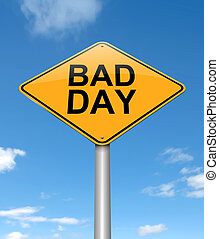 Bad day concept.