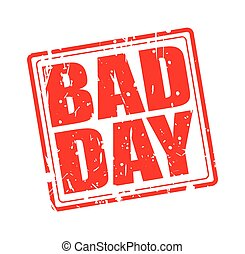 Bad day red stamp text on white