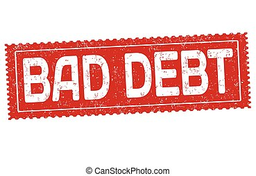 Bad debt grunge rubber stamp on white background, vector...
