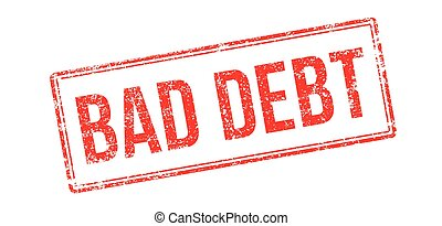 Bad debt red rubber stamp on white. Print, impress,...