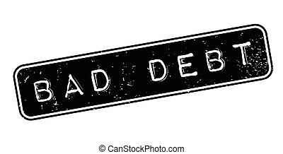 Bad Debt rubber stamp. Grunge design with dust scratches....