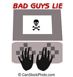 bad guys lie - bad guys tell lies computer caution poster
