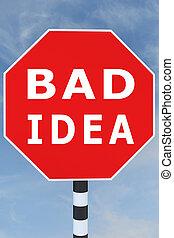 3D illustration of BAD IDEA title on road sign