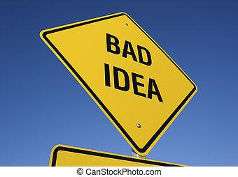 Bad Idea road sign