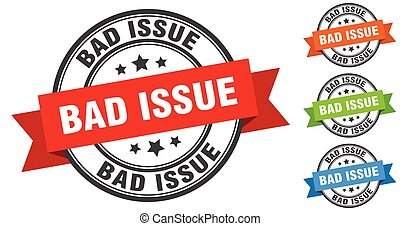 bad issue stamp. round band sign set. label