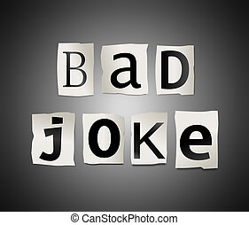 Illustration depicting cutout printed letters arranged to form the word bad joke.