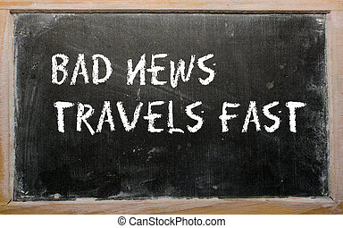 """Bad news travels fast"" written on a blackboard"