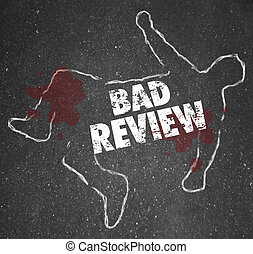 Bad Review Words Chalk Outline Killed by Criticism Negative...