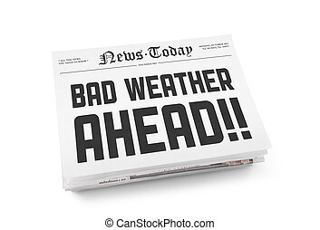 """A stack of newspapers with headline """"Bad Weather Ahead"""". Isolated on white."""
