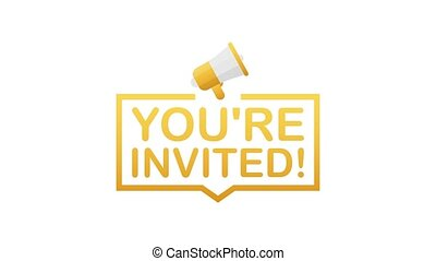 Badge, banner with megaphone - you are invited. Motion graphics