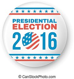 Badge for Presidential Election 2016. Vector