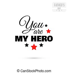 Badge You Are My Hero