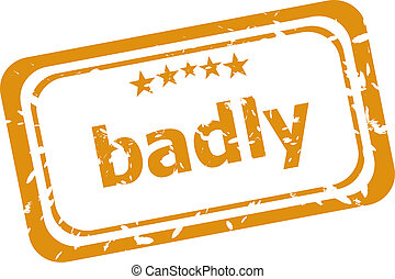 badly word on rubber grunge stamp isolated on white