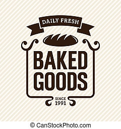 Baked Goods - Baked goods, vintage bakery label, vector ...