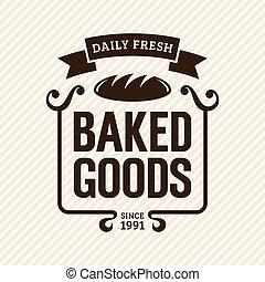 Baked Goods - Baked goods, vintage bakery label, vector ...