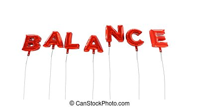 BALANCE - word made from red foil balloons - 3D rendered.