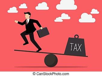 Balancing. Businessman and Tax