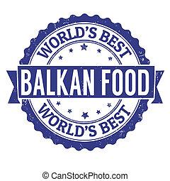 Balkan food stamp - Balkan food grunge rubber stamp on...