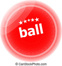 ball word on red stickers button, label