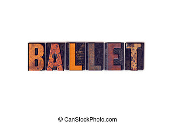 Ballet Concept Isolated Letterpress Type