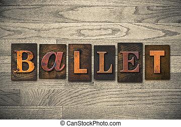ballet, concepto, de madera, texto impreso, tipo