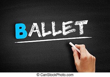 Ballet text on blackboard